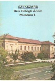 Szekszárd - Béri Balogh Ádám Múzeum I. - Rappai Zsuzsa - Régikönyvek