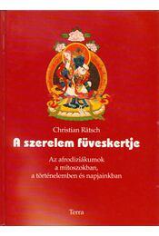 A szerelem füveskertje - Ratsch, Christian - Régikönyvek