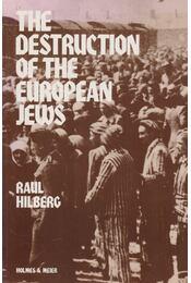 The Destruction of the European Jews - Raul Hilberg - Régikönyvek