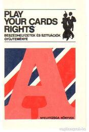 Play your cards right - Rawlison Zsuzsa (szerkesztő) - Régikönyvek
