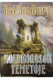 Holdkórosok temetője - Ray Bradbury - Régikönyvek