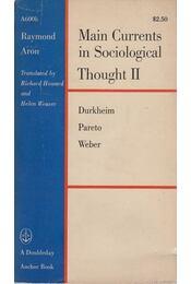 Main Currents in Sociological Thought II. - Raymond Aron - Régikönyvek