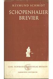 Schopenhauer-Brevier - Raymund Schmidt - Régikönyvek
