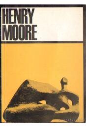 Henry Moore, angol szobrászművész kiállítása 1967. május 18 - július 18. Műcsarnok - Read, Herbert - Régikönyvek