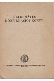 Református konfirmációi könyv - Régikönyvek