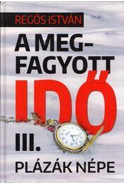 A megfagyott idő III. - Plázák népe - Regös István - Régikönyvek