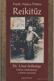 Reikitűz - Dr. Usui öröksége - Petter, Frank Arjava - Régikönyvek