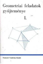 Geometriai feladatok gyűjteménye I. - Reiman István, Horvay Katalin - Régikönyvek