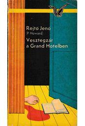 Vesztegzár a Grand Hotelben - Rejtő Jenő, P. Howard - Régikönyvek