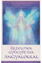Érzelmek gyógyítása angyalokkal - Rekha Vidyarthi - Régikönyvek