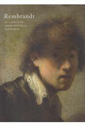 Rembrandt és a holland arany évszázad festészete - Ember Ildikó - Régikönyvek