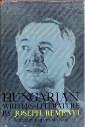 Hungarian Writers and Literature: Modern Novelists, Critics and Poets - Reményi József - Régikönyvek