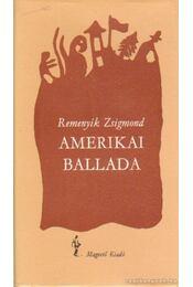 Amerikai ballada - Remenyik Zsigmond - Régikönyvek