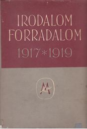 Irodalom forradalom 1917-1919 - Remete László - Régikönyvek