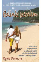 Balinéz szerelem - Remy Dalmore - Régikönyvek