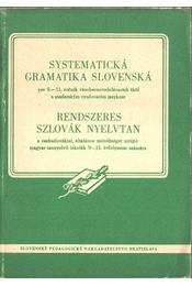 Systematická gramatika slovenská / Rendszeres szlovák nyelvtan - Jozef Ruzicka, Jozef Stolc, Eugen Paulíny - Régikönyvek