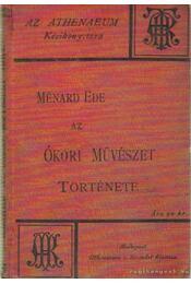Az ókori művészet története - René, Ménard - Régikönyvek