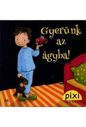 Pixi mesél - Gyerünk az ágyba! - Renus Berbig - Régikönyvek
