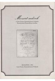 Mozart-művek a Liszt Ferenc Zeneművészeti Főiskola Zenetörténeti Kutatókönyvtárában - Retkesné Szilvássy Ildikó, Gulyásné Somogyi Klára - Régikönyvek