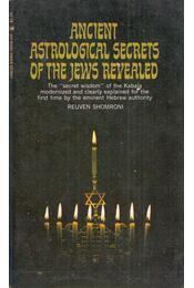 Ancient Astrological Secrets of the Jews Revealed - Reuven Shomroni - Régikönyvek