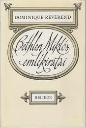 Bethlen Miklós emlékiratai - Révérend, Dominique - Régikönyvek