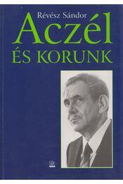 Aczél és korunk - Révész Sándor - Régikönyvek