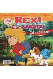 Rexi és barátai 2004/2. - A táborozó - Régikönyvek
