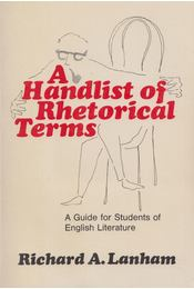 The Handlist of Rhetorical Terms - Richard A. Lanham - Régikönyvek