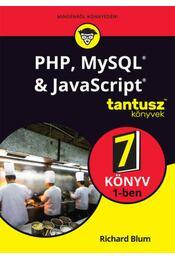 PHP, MySQL& JavaScript 7 könyv 1-ben - Richard Blum - Régikönyvek