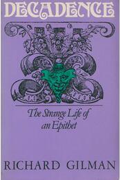 Decadence - Richard Gilman - Régikönyvek