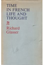 Time in French Life and Thought - Richard Glasser - Régikönyvek