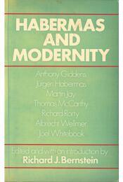 Habermas and Modernity - Richard J. Bernstein - Régikönyvek