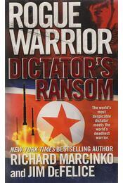 Rogue Warrior: Dictator's Ransom - Richard Marcinko, Jim DeFelice - Régikönyvek