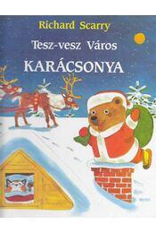 Tesz-vesz Város karácsonya - Richard Scarry - Régikönyvek