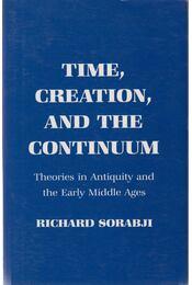 Time, Creation and the Continuum - Richard Sorabji - Régikönyvek