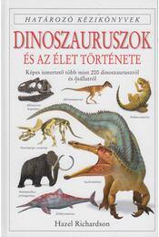 Dinoszauruszok és az élet története - Richasrdson, Hazel - Régikönyvek