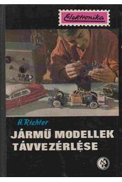 Jármű modellek távvezérlése - Richter, H. - Régikönyvek