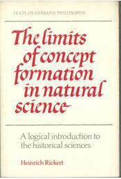 The Limits of Concept Formation in Natural Science - Rickert, Heinrich - Régikönyvek