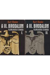 A III. birodalom felemelkedése és bukása I-II. - Rieder, Kurt - Régikönyvek