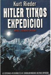 Hitler titkos expedíciói - Rieder, Kurt - Régikönyvek