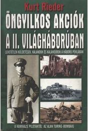 Öngyilkos akciók a II. világháborúban - Rieder, Kurt - Régikönyvek