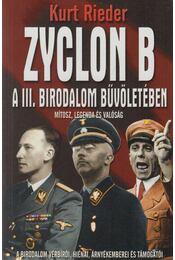 Zyclon B - A III. Birodalom bűvöletében - Rieder, Kurt - Régikönyvek