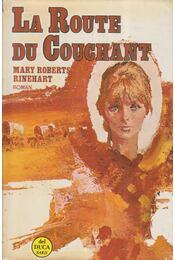 La Route du Couchant - RINEHART, MARY ROBERTS - Régikönyvek