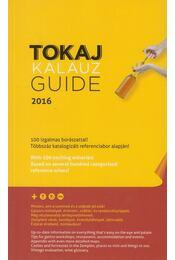 Tokaj Kalauz Guide 2016 - Ripka Gergely - Régikönyvek