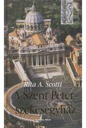 A Szent Péter-székesegyház - Rita A. Scotti - Régikönyvek