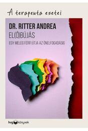 El(ő)bújás - Egy meleg férfi útja az önelfogadásig - Ritter Andrea - Régikönyvek
