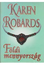 Földi mennyország - Robards, Karen - Régikönyvek