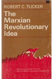The Marxian Revolutionary Idea - Robert C. Tucker - Régikönyvek