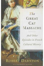 The Great Cat Massacre - Robert Darnton - Régikönyvek