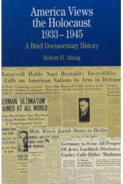 America Views the Holocaust, 1933-45 - Robert H. Abzug - Régikönyvek